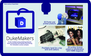 DukeMakers, founded early this year, has built a prosthetic hand for a boy with birth defects and collaborated with FORM magazine to creat 3D printed fashion pieces, among other projects.